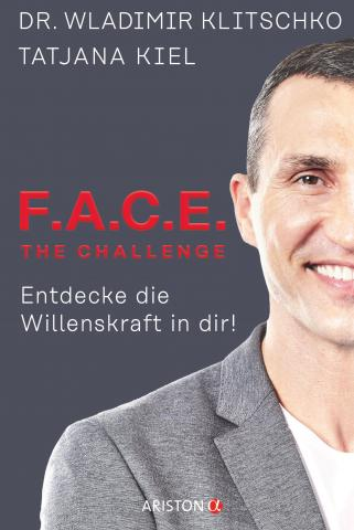F. A. C. E. von Dr. Wladimir Klitschko und Tatjana Kiel