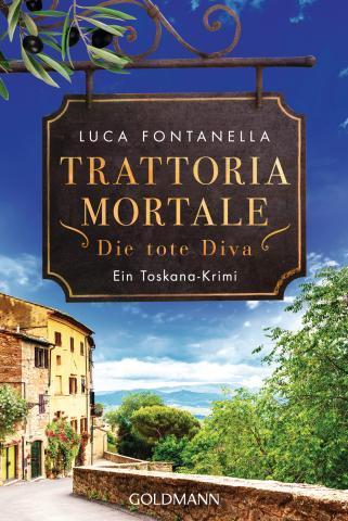 Luca Fontanella Trattoria Mortale - Die tote Diva