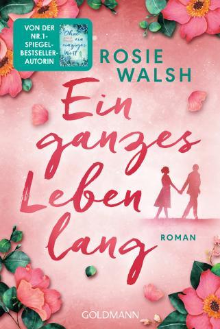 """Rosie Walsh """"Ein ganzes Leben lang"""""""