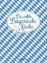 die-echte-bayerische-kuche---das-nostalgische-kochbuch-mit-regionalen-und-traditionellen-rezepten-aus-bayern.jpg