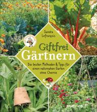 giftfrei-gartnern.-die-besten-methoden-und-tipps-fur-einen-naturnahen-garten-ohne-chemie.-naturliche-pflanzenschutzmittel-und-dunger-selbst-herstellen.jpg